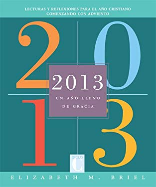 2013: Un Ano Lleno de Gracia = 2013 9780829437447
