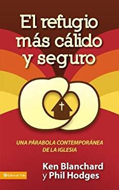 El Refugio M S C Lido y Seguro: Una Par Bola Contempor NEA de La Iglesia 9780829750911