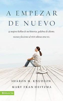 A Empezar de Nuevo = Starting from Sracth When You Are Single Again 9780829751482