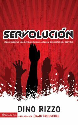 Servoluci N: C Mo Comenzar Una Revoluci N En La Iglesia Por Medio del Servicio 9780829755589