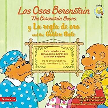 Los Osos Berenstain y la Regla de Oro /The Berenstain Bears And The Golden Rule 9780829758849