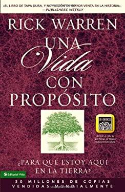Una Vida Con Proposito: Para Que Estoy Aqui en la Tierra? = A Life with Purpose 9780829760217