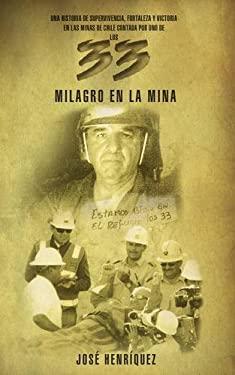 Milagro en la Mina: Una Historia de Fortaleza, Supervivencia y Victoria en las Minas de Chile = Miracle in the Mine 9780829760576