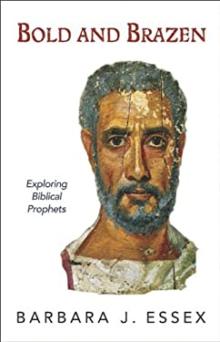 Bold and Brazen: Exploring Biblical Prophets 9780829818734