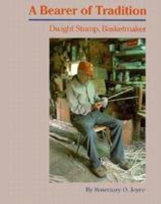 A Bearer of Tradition: Dwight Stump, Basketmaker 9780820311487