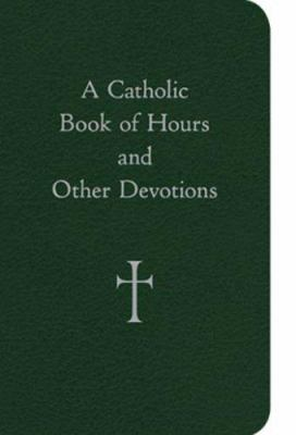 A Catholic Book of Hours and Other Devotions 9780829425840