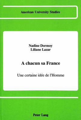 A Chacun Sa France: Une Certaine Idee de L'Homme 9780820411552