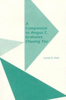 A Companion to Angus C. Graham's Chuang Tzu: The Inner Chapters 9780824826437