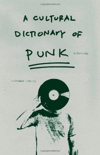 A Cultural Dictionary of Punk: 1974-1982 9780826427793