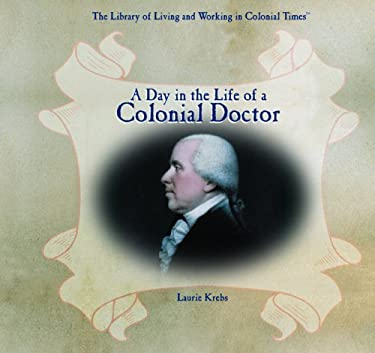 A Day in the Life of a Colonial Doctor 9780823962280