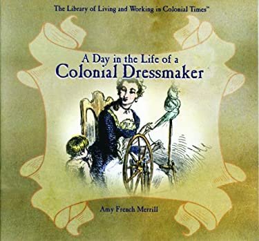 A Day in the Life of a Colonial Dressmaker 9780823958184
