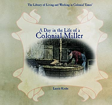 A Day in the Life of a Colonial Miller 9780823962303
