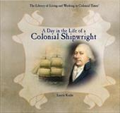 A Day in the Life of a Colonial Shipwright 3562363