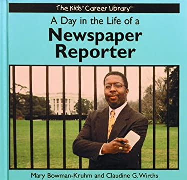 A Day in the Life of a Newspaper Reporter 9780823953066
