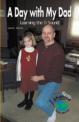 A Day with My Dad: Learning the D Sound 9780823982479