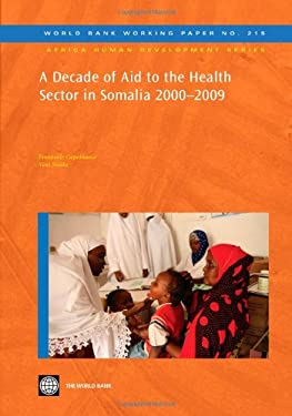 A Decade of Aid to the Health Sector in Somalia 2000-2009 9780821387696