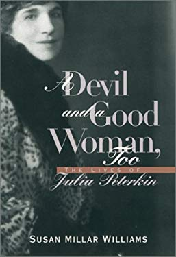 A Devil and Good Woman Too: The Lives of Julia Peterkin 9780820319124