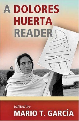 A Dolores Huerta Reader 9780826345134