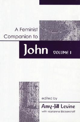 A Feminist Companion to John Volume 1: Year a 9780829815887