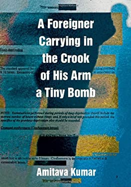 A Foreigner Carrying in the Crook of His Arm a Tiny Bomb 9780822345787
