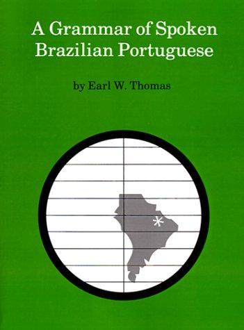 A Grammar of Spoken Brazilian Portuguese 9780826511973