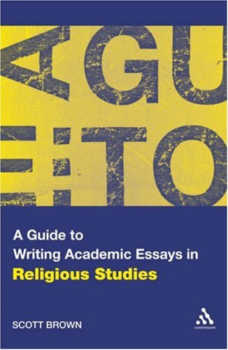 A Guide to Writing Academic Essays in Religious Studies 9780826498885