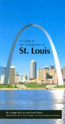 A Guide to the Architecture of St. Louis 9780826206794