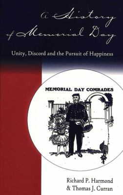A History of Memorial Day: Unity, Discord and the Pursuit of Happiness 9780820439594