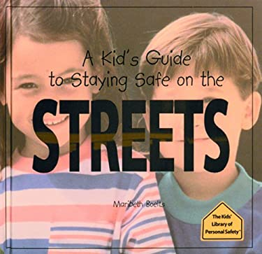 A Kid's Guide to Staying Safe on the Streets 9780823950805
