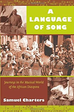 A Language of Song: Journeys in the Musical World of the African Diaspora 9780822343806