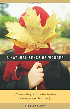 A Natural Sense of Wonder: Connecting Kids with Nature Through the Seasons 9780820331034
