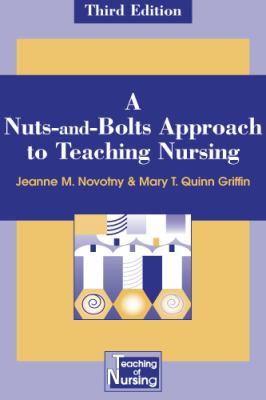 A Nuts-And-Bolts Approach to Teaching Nursing 9780826166029