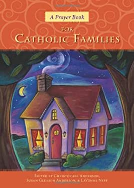 A Prayer Book for Catholic Families 9780829427172