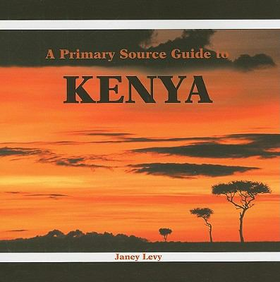 A Primary Source Guide to Kenya 9780823980741