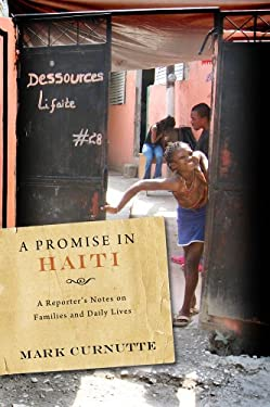 A Promise in Haiti: A Reporter's Notes on Families and Daily Lives 9780826517838
