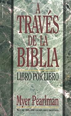 Traves de la Biblia: Libro Por Libro 9780829705126