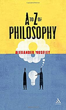 To Z of Philosophy 9780826499479