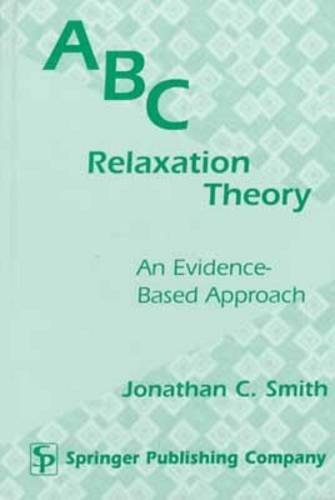 ABC Relaxation Theory: An Evidence-Based Approach 9780826112835