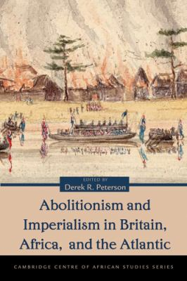 Abolitionism and Imperialism in Britain, Africa, and the Atlantic 9780821419021