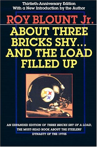 About Three Bricks Shy... and the Load Filled Up: The Story of the Greatest Football Team Ever 9780822958345