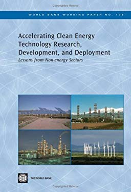 Accelerating Clean Energy Technology Research, Development, and Deployment: Lessons from Non-Energy Sectors 9780821374818