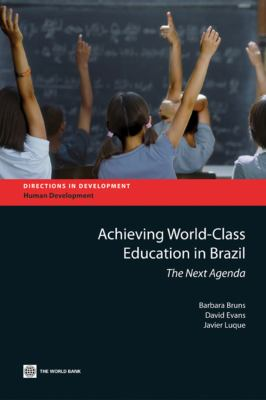 Achieving World-Class Education in Brazil: The Next Agenda 9780821388549