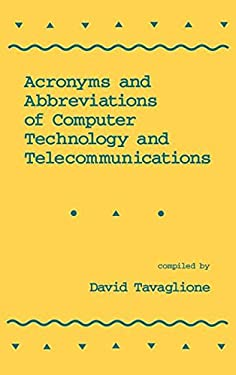 Acronyms and Abbreviations of Computer Technology and Telecommunications 9780824787479