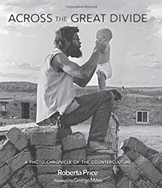 Across the Great Divide: A Photo Chronicle of the Counterculture 9780826349576