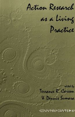 Action Research as a Living Practice 9780820438658