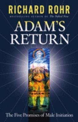 Adam's Return: The Five Promises of Male Initiation 9780824522803