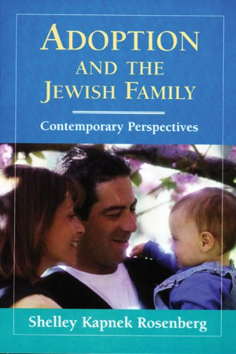 Adoption and the Jewish Family: Contemporary Perspectives 9780827606531