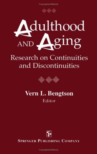 Adulthood and Aging Adulthood and Aging: Research on Continuities and Discontinuities Research on Continuities and Discontinuities 9780826192707