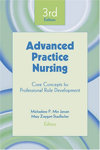 Advanced Practice Nursing: Core Concepts for Professional Role Development 9780826130457