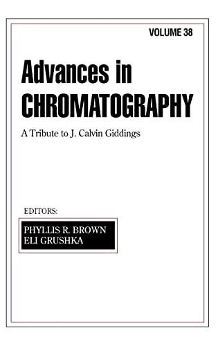Advances in Chromatography: Volume 38 - 38th Edition